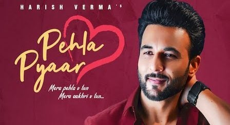 Pehla Pyaar Lyrics Harish Verma