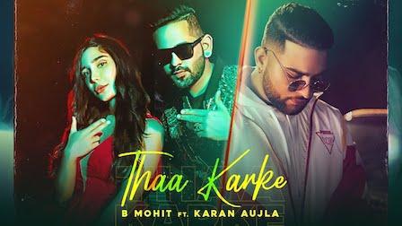 Thaa Karke Lyrics B Mohit x Karan Aujla