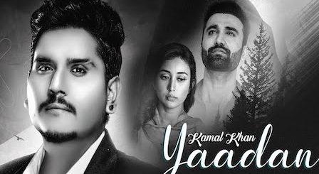 Yaadan Lyrics Kamal Khan