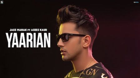Yaarian Lyrics Jass Manak | Asees Kaur