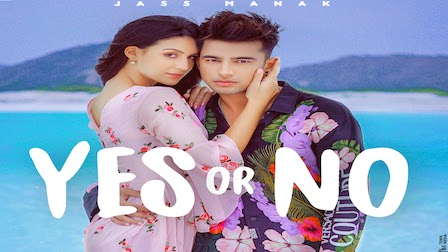 Yes Or No Lyrics Jass Manak