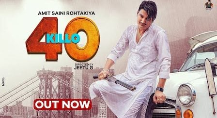 40 Killo Lyrics Amit Saini Rohtakiya