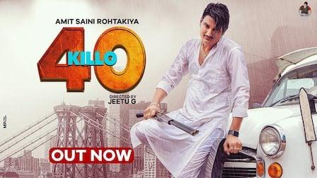 40 Killo Lyrics Amit Saini Rohtakiya