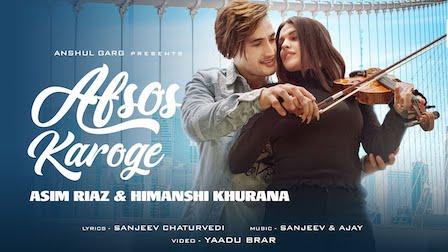 Afsos Karoge Lyrics Stebin Ben | Asim Riaz, Himanshi Khurana