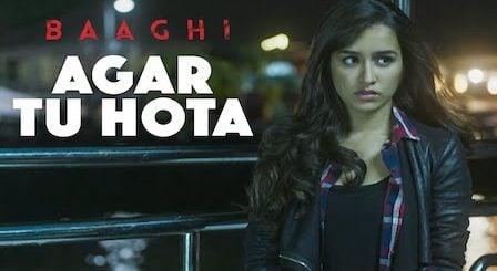 Agar Tu Hota Lyrics Baaghi | Ankit Tiwari