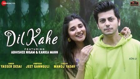 Dil Kahe Lyrics Yasser Desai   Abhishek Nigam, Kanika Mann