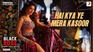 Hai Kya Ye Mera Kasoor Lyrics Black Rose   Urvashi Rautela