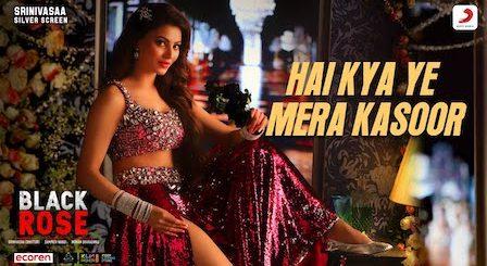 Hai Kya Ye Mera Kasoor Lyrics Black Rose | Urvashi Rautela