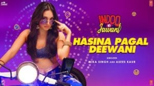 Hasina Pagal Deewani Lyrics Indoo Ki Jawani