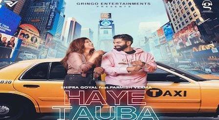 Haye Tauba Lyrics Shipra Goyal | Parmish Verma
