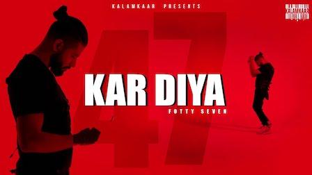 Kar Diya Lyrics Fotty Seven