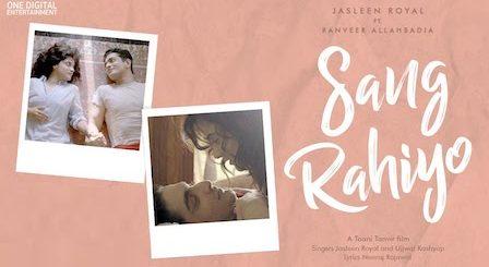 Sang Rahiyo Lyrics Jasleen Royal