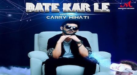 Date Kar Le Lyrics Romy | CarryMinati