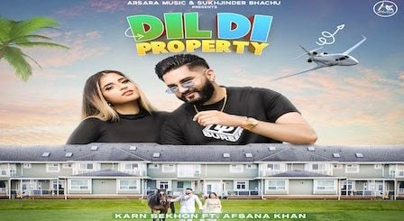 Dil Di Property Lyrics Karn Sekhon x Afsana Khan
