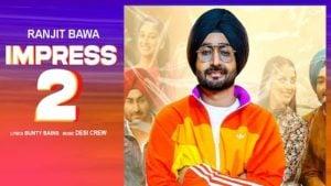Impress 2 Lyrics Ranjit Bawa