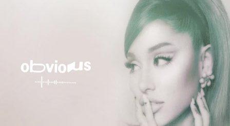 Obvious Lyrics Ariana Grande