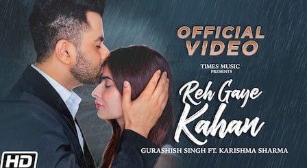 Reh Gaye Kahan Lyrics Gurashish Singh