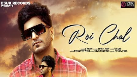 Roi Chal Lyrics G Khan