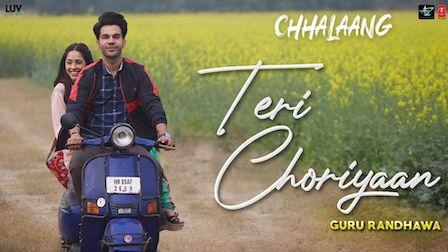 Teri Choriyan Lyrics Chhalaang | Guru Randhawa