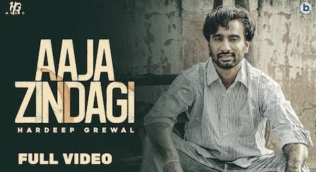 Aaja Zindagi Lyrics Hardeep Grewal