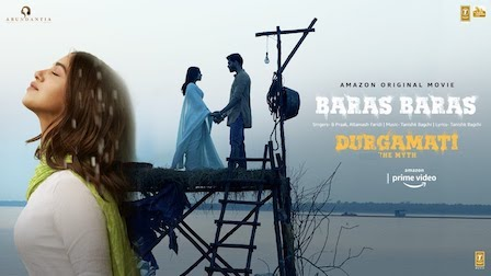 Baras Baras Lyrics Durgamati | B Praak
