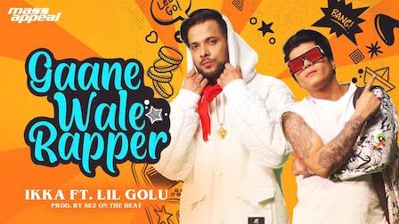 Gaanewale Rapper Lyrics Ikka x Lil Golu