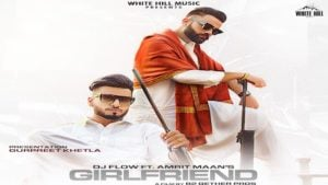 Girlfriend Lyrics Amrit Maan x Dj Flow