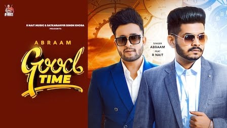 Good Time Lyrics Abraam   R Nait