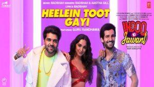 Heelein Toot Gayi Lyrics from Indoo Ki Jawani by Badshah
