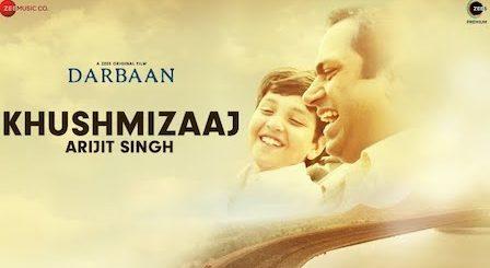Khush mizaaj Lyrics Darbaan | Arijit Singh