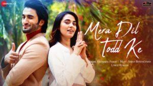 Mera Dil Todd Ke Lyrics Aishwarya Pandit