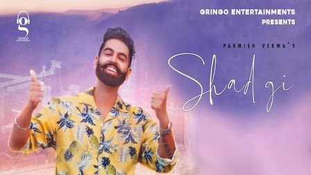 Shadgi Lyrics Parmish Verma