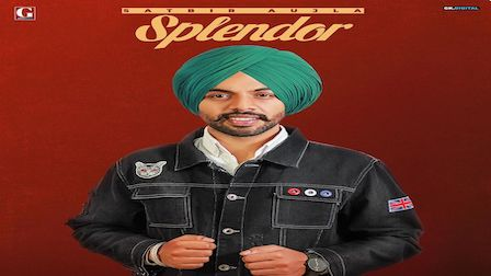 Splendor Lyrics Satbir Aujla