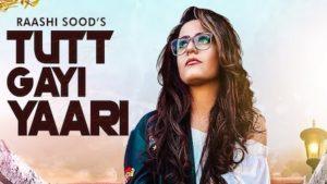 Tutt Gayi Yaari Lyrics Raashi Sood