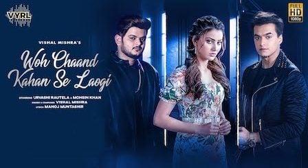 Woh Chaand Kahan Se Laogi Lyrics Vishal Mishra