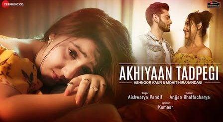 Akhiyaan Tadpegi Lyrics Aishwarya Pandit