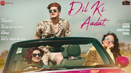 Dil Ki Aadat Lyrics Stebin Ben | Bhavin, Sameeksha