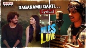 Gaganamu Daati Lyrics Miles Of Love