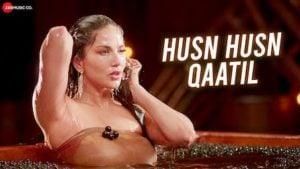 Husn Husn Qaatil Lyrics Srishti Bhandari | Sunny Leone