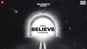 Jo Tu Chahega (Believe) Lyrics Karma x Raftaar