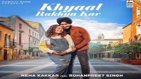 Khyaal Rakhya Kar Lyrics Neha Kakkar | NehuPreet