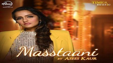 Masstaani Lyrics Asees Kaur