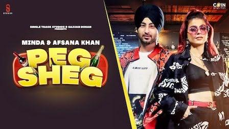 Peg Sheg Lyrics Afsana Khan x Minda