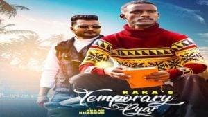 Temporary Pyar Lyrics Kaka | Adaab Kharoud