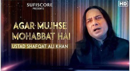 Agar Mujhse Mohabbat Hai Lyrics Ustad Shafqat Ali Khan