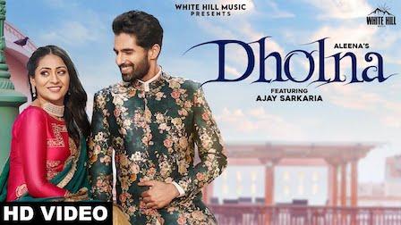 Dholna Lyrics Aleena | Ajay Sarkaria