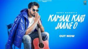 Kamaal Kari Jaane O Lyrics Happy Raikoti