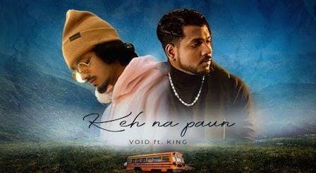 Keh Na Paun Lyrics Void x King