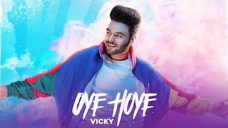Oye Hoye Lyrics Vicky