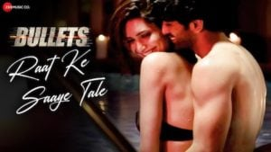 Raat Ke Saaye Tale Lyrics Bullets | Aakanksha Sharma